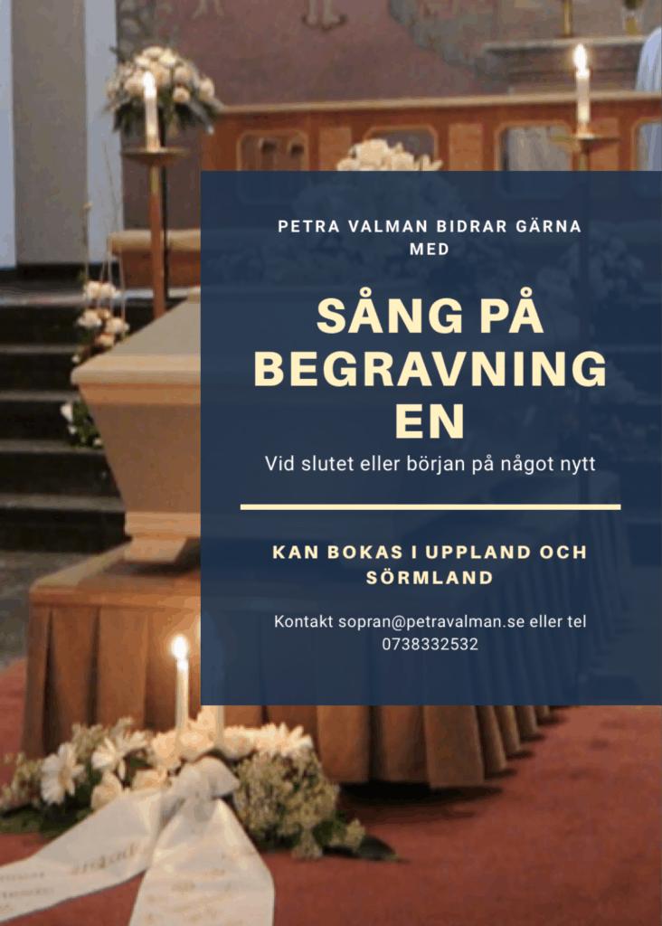 Affisch med texten: Petra Valman bidrar gärna med sång på begravningen. Kan bokas i Uppland och Sörmland. Kontakt sopran@petravalman.se eller tel 0738332532